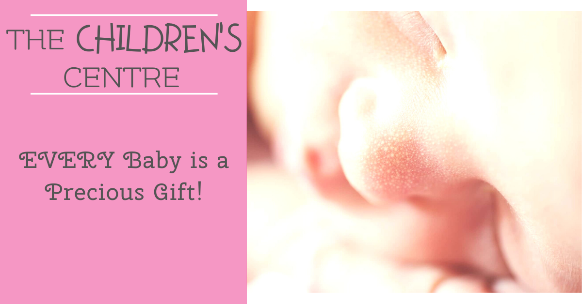EVERY Baby is a Precious Gift!