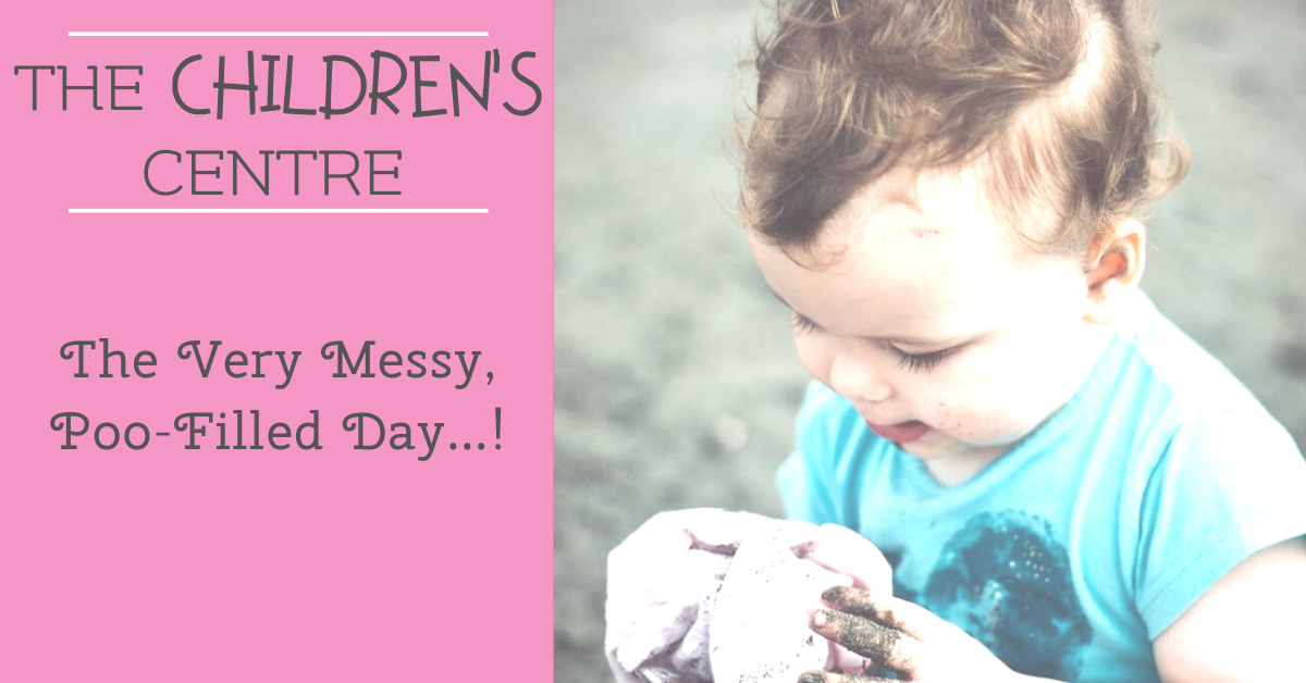The Very Messy, Poo-Filled Day…!